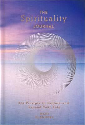 The Spirituality Journal: 366 Prompts to Explore and Expand Your Path
