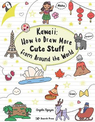 Kawaii: How to Draw More Cute Stuff from Around the World