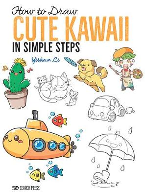 How to Draw: Cute Kawaii: In Simple Steps