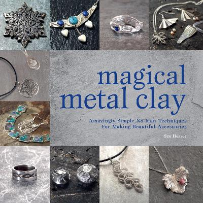 Magical Metal Clay