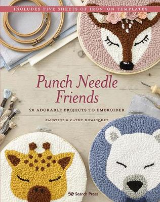 Punch Needle Friends: 20 Adorable Projects to Embroider