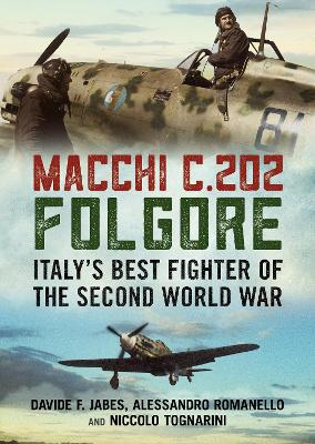 Macchi C.202 Folgore: Italy's Best Fighter of the Second World War
