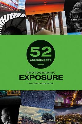 52 Assignments: Photographic Exposure