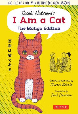 Soseki Natsume's I Am A Cat: The Manga Edition: The tale of a cat with no name but great wisdom!