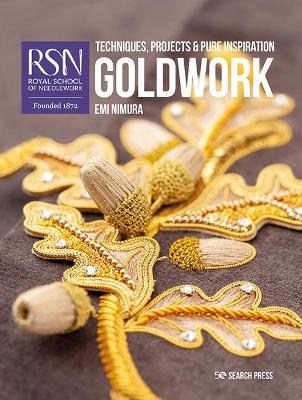 RSN: Goldwork: Techniques, Projects & Pure Inspiration