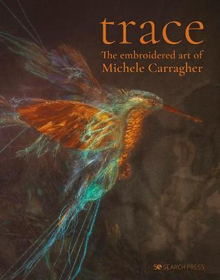 Trace: The Embroidered Art of Michele Carragher