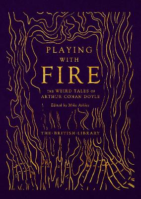 Playing with Fire: The Weird Tales of Arthur Conan Doyle