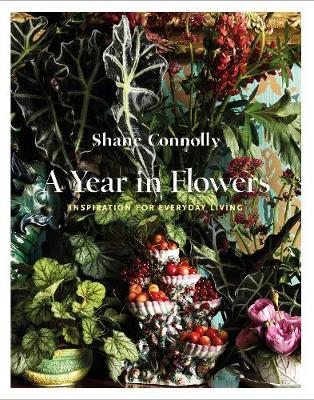 A Year in Flowers: Inspiration for Everyday Living