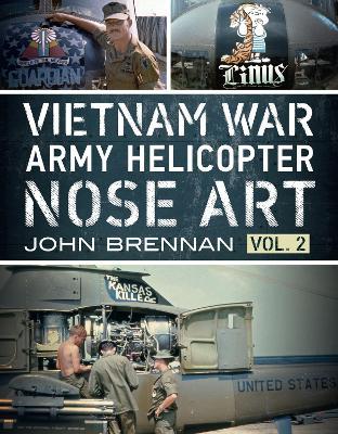 Vietnam War Army Helicopter Nose Art: Vol 2: 2