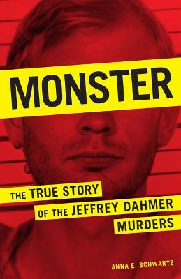 Monster: The True Story of the Jeffrey Dahmer Murders