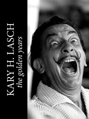 Kary H. Lasch: The Golden Years