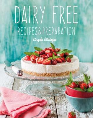 Dairy Free: Recipes & Preparation