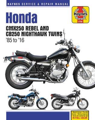 Honda CMX250 Rebel & CB250 Nighthawk Twins 1985-2016 Repair Manual