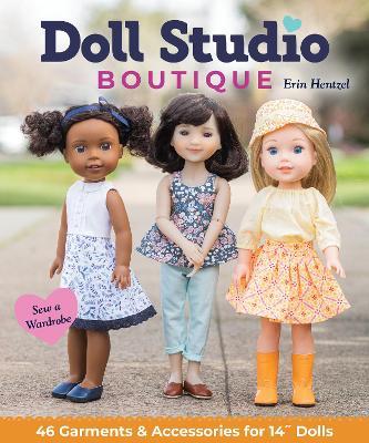 Doll Studio Boutique: Sew a Wardrobe; 46 Garments & Accessories for 14″ Dolls
