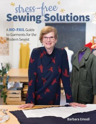 Stress-Free Sewing Solutions: A No-Fail Guide to Garments for the Modern Sewist