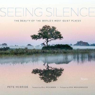 Seeing Silence: The Beauty of the World's Most Quiet Places