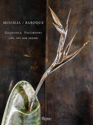 Gianluca Pacchioni Minimal/Baroque: Life, Art, and Design