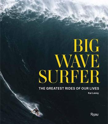 Big Wave Surfer: The Greatest Rides of Our Lives