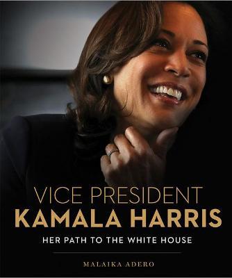 Vice President Kamala Harris: Her Path to the White House