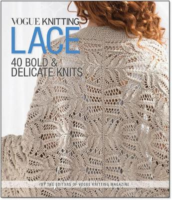 Vogue Knitting Lace: 40 Bold & Delicate Knits