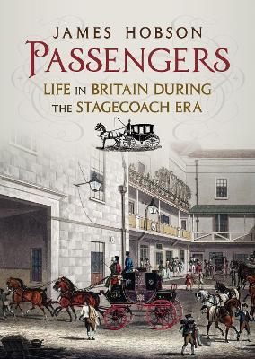 Passengers: Life in Britain During the Stagecoach Era