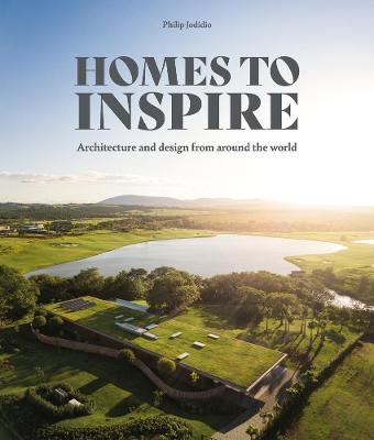 Homes to Inspire: Architecture and design from around the World