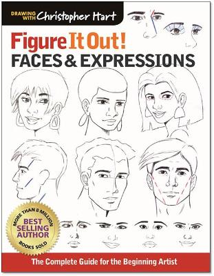 Faces & Expressions: The Complete Guide for the Beginning Artist