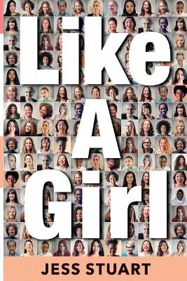 Like A Girl: A Guide to Unlocking Your Potential