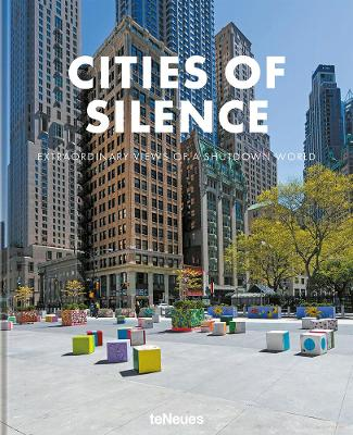 Cities of Silence: Extraordinary Views of a Shutdown World