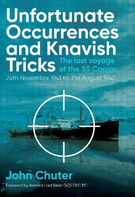 Unfortunate Occurrences and Knavish Tricks: The Last Voyage of the SS Capira