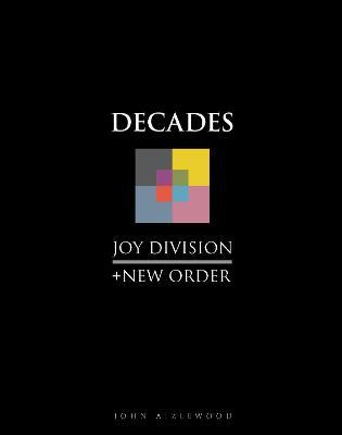 Joy Division + New Order: Decades