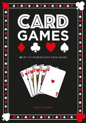Card Games: 52 of the World's Best Card Games