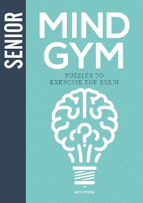 Senior Mind Gym: Puzzles to Exercise the Brain