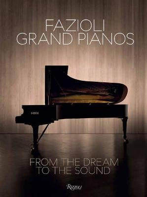 The Dream of a Sound: Fazioli Grand Pianos
