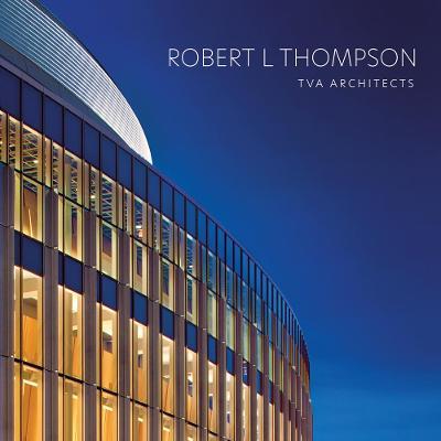 Robert L Thompson: TVA Architects