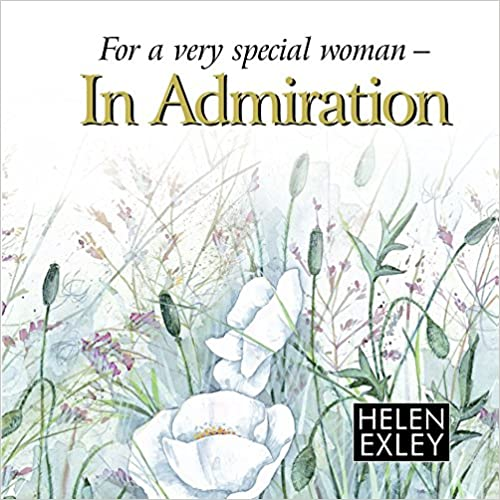For a Very Special Woman: In Admiration