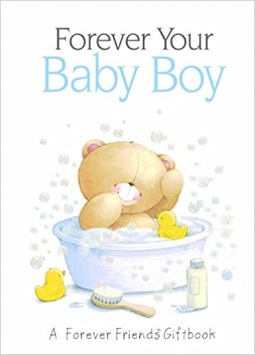 Forever Your Baby Boy: A Forever Friends Giftbook