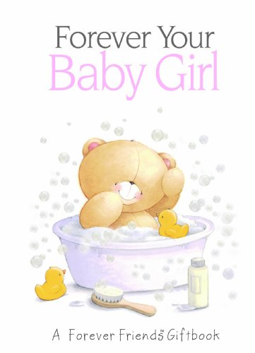 Forever Your Baby Girl: A Forever Friends Giftbook