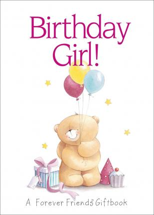 Birthday Girl!: A Forever Friends Giftbook