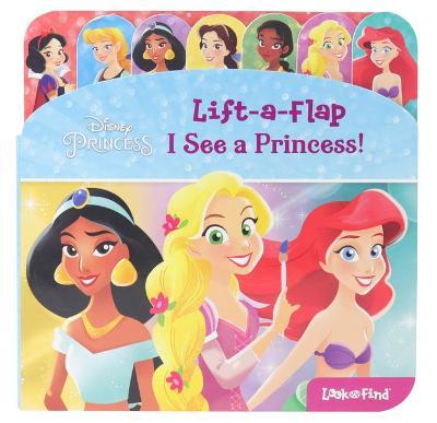 Disney Princess: Lift-A-Flap: I See a Princess!
