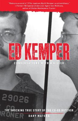 Ed Kemper Conversations With A Killer
