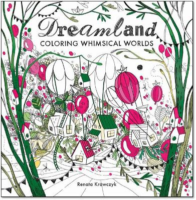 Dreamland: Coloring Whimsical Worlds