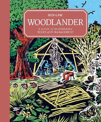 Woodlander: A Guide to Sustainable Woodland Management