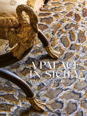 A Palace in Sicily: A Masterpiece Restored