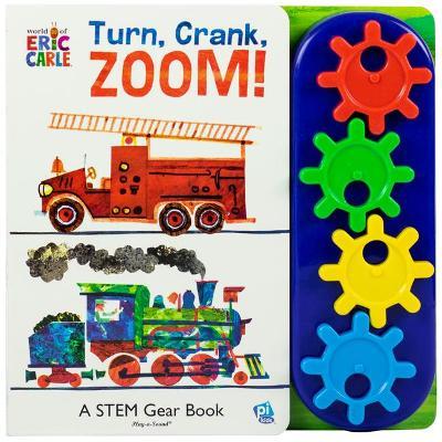 World of Eric Carle: Turn, Crank, Zoom!: A Stem Gear Book