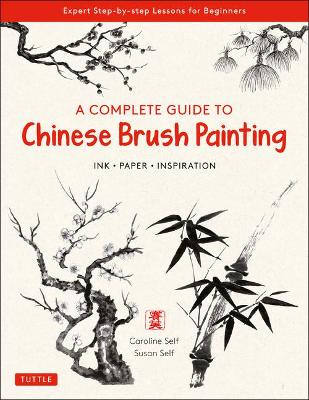 Complete Guide to Chinese Brush Painting