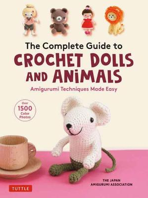 Complete Guide to Crochet Dolls and Animals